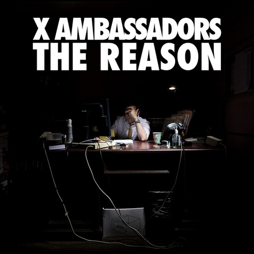 The Reason EP von X Ambassadors