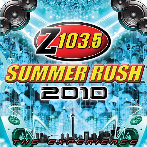Z103.5 Summer Rush 2010 by Various Artists