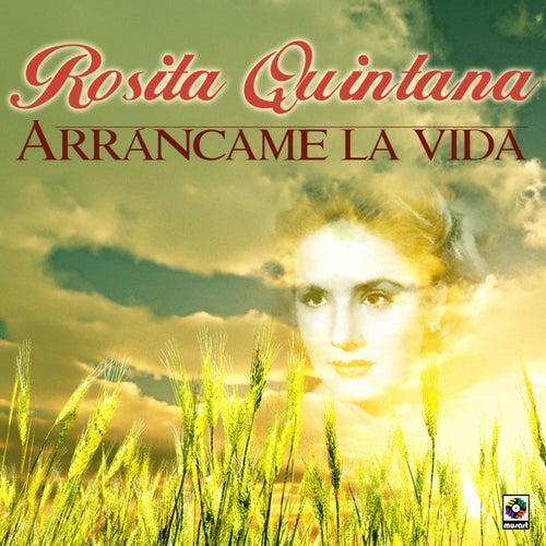 Arrancame La Vida De Rosita Quintana Napster