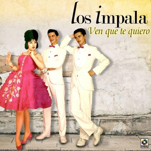 Ven Que Te Quiero by Impala