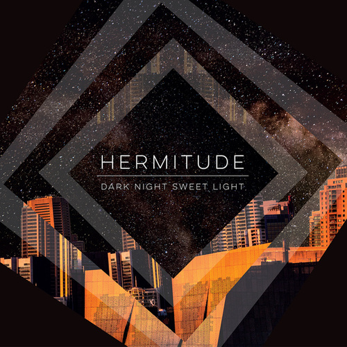 Dark Night Sweet Light de Hermitude