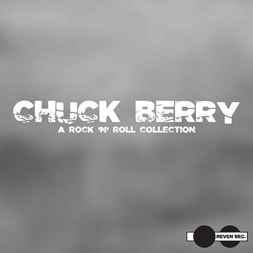 Chuck Berry - A Rock 'N' Roll Collection by Chuck Berry