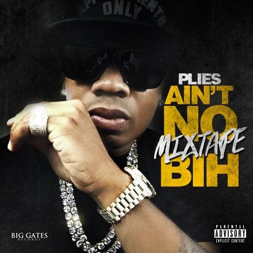 Ain't No Mixtape Bih de Plies