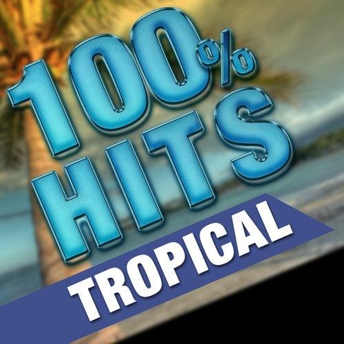 100% Hits Tropical de Various Artists