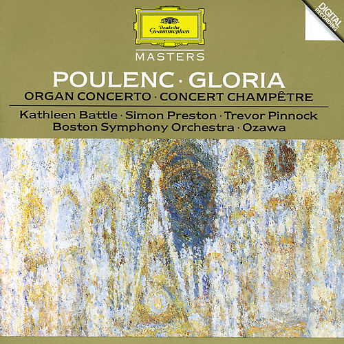 Poulenc: Gloria For Soprano, Mixed Chorus And Orchestra; Concerto For Organ, Strings And Timpani In G Minor; Concert Champetre For Harpsichord And Orchestra de Kathleen Battle