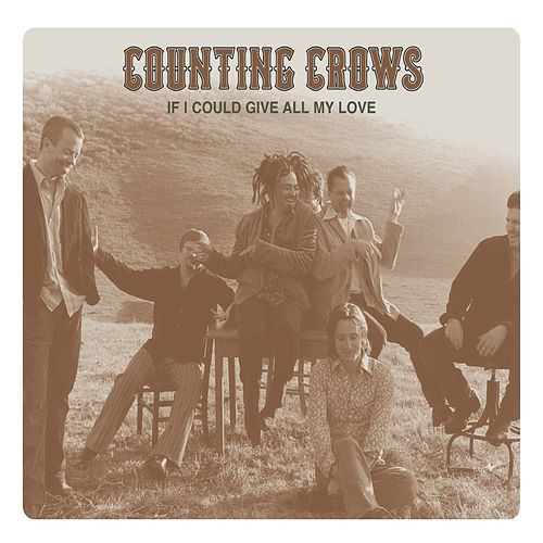 If I Could Give All My Love by Counting Crows