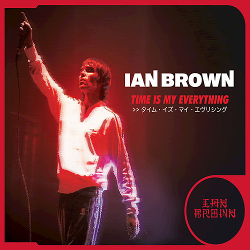 Time Is My Everything by Ian Brown