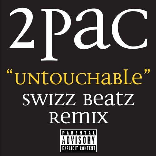 Untouchable Swizz Beatz Remix von 2Pac