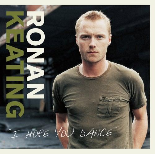 I Hope You Dance by Ronan Keating