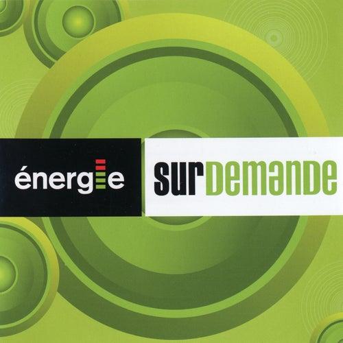 Énergie Sur Demande by Various Artists
