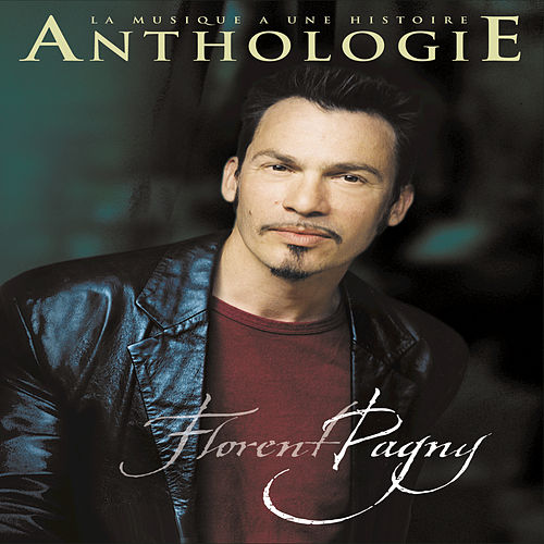 Anthologie de Florent Pagny
