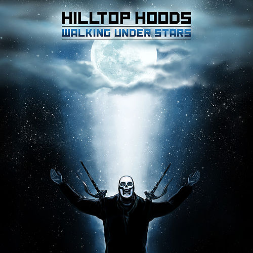 Walking Under Stars von Hilltop Hoods