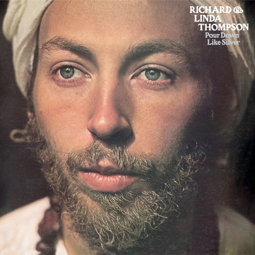 Pour Down Like Silver by Richard Thompson