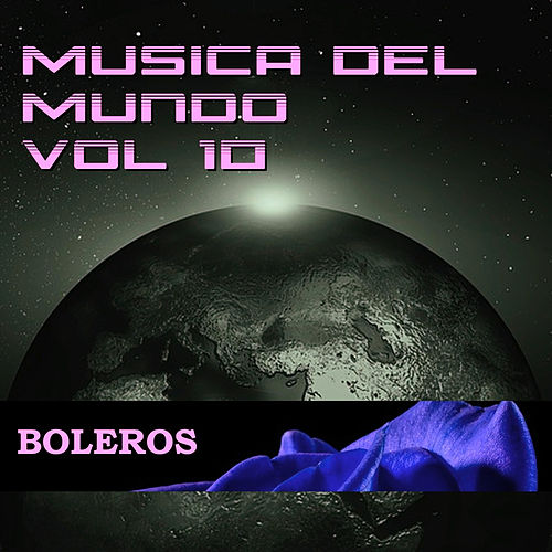 Música del Mundo Vol.10 Boleros de Various Artists
