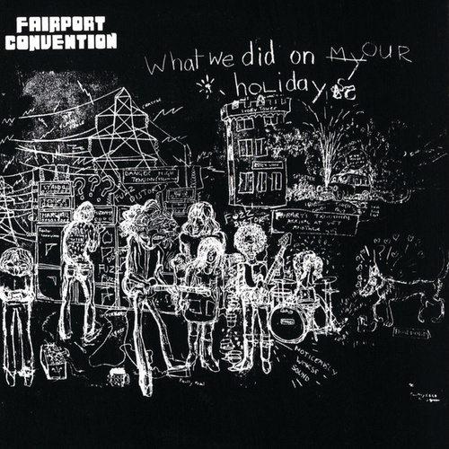 What We Did On Our Holidays von Fairport Convention