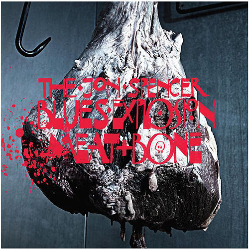 Meat And Bone by Jon Spencer