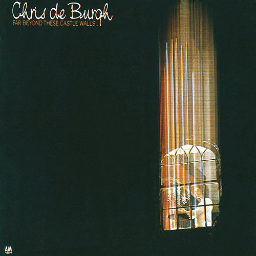 Far Beyond These Castle Walls by Chris De Burgh