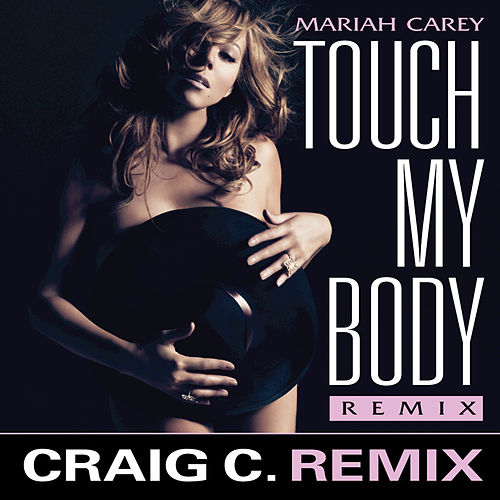Touch My Body (Craig C. Remix) by Mariah Carey