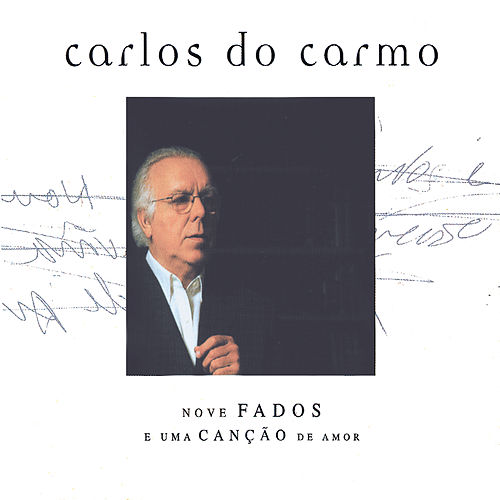Nove Fados E Uma Canção De Amor de Carlos do Carmo