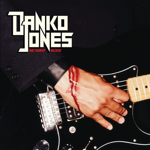 We Sweat Blood by Danko Jones