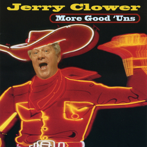 More Good 'Uns by Jerry Clower