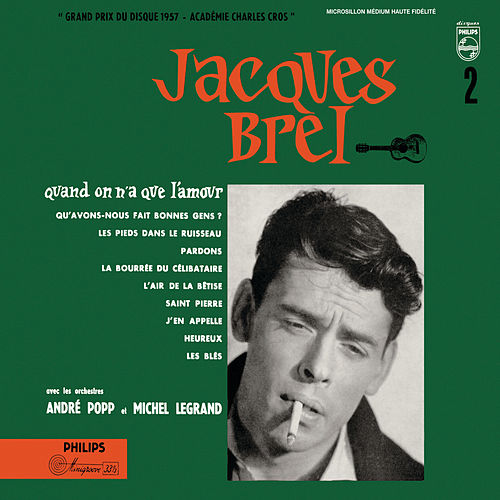 Quand On N'A Que L'Amour by Jacques Brel