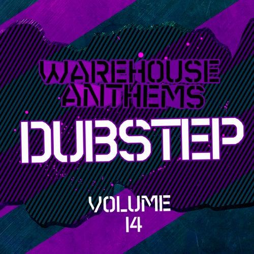 Warehouse Anthems: Dubstep, Vol. 14 - EP von Various Artists