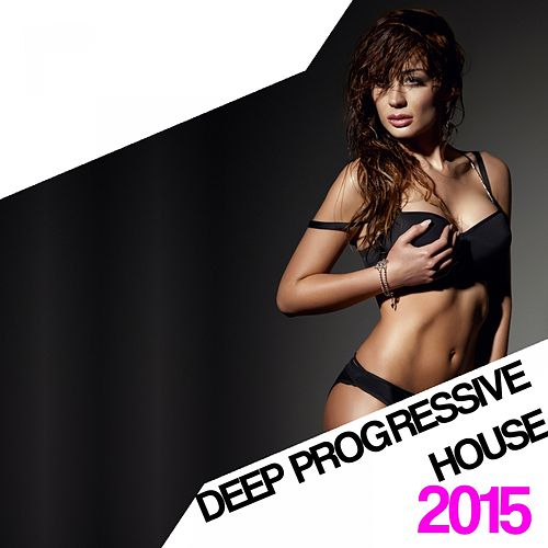 Deep Progressive House 2015 de Various Artists