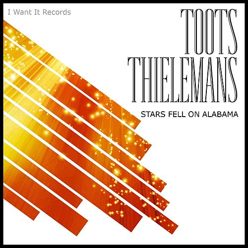 Stars Fell on Alabama von Toots Thielemans