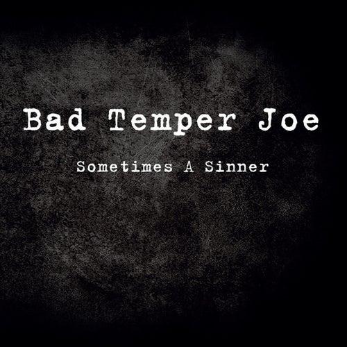 Sometimes a Sinner by Bad Temper Joe