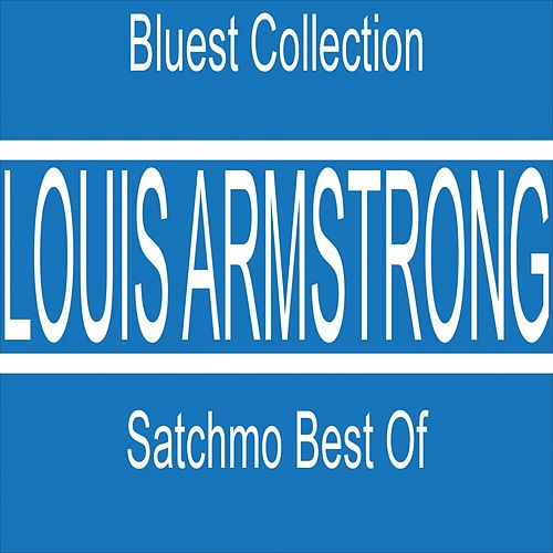 Satchmo Best Of (Bluest Collection) de Louis Armstrong