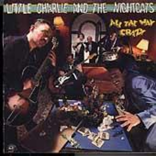 All The Way Crazy by Little Charlie & the Nightcats