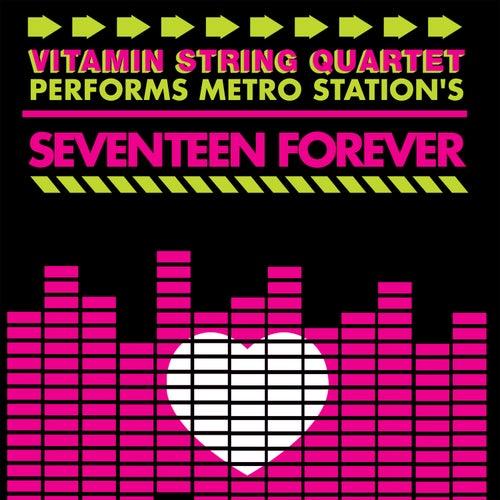 Vitamin String Quartet Tribute to Metro Station's Seventeen Forever de Vitamin String Quartet