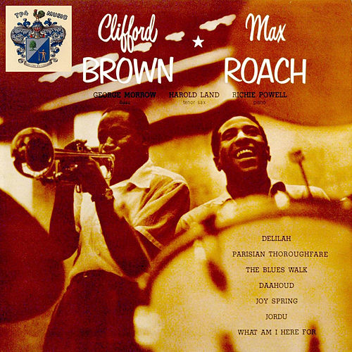 Clifford Brown and Max Roach by Clifford Brown