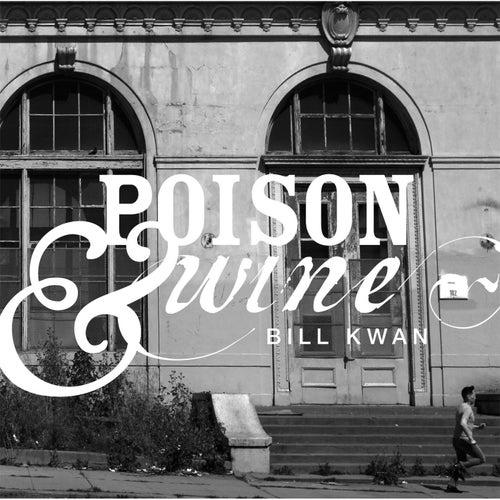 Poison & Wine de Bill Kwan