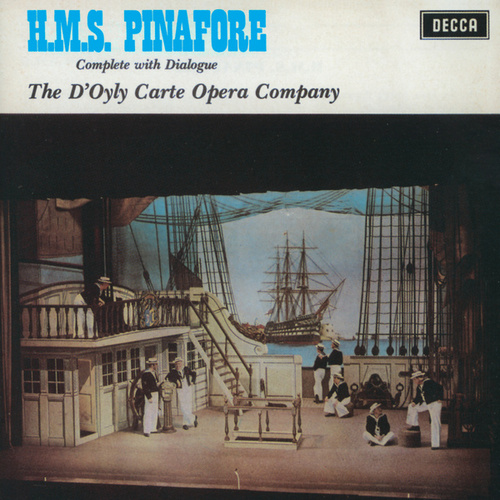 Gilbert & Sullivan: H.M.S.Pinafore by The D'Oyly Carte Opera Company