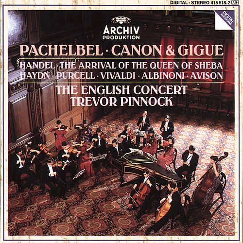 Pachelbel: Canon & Gigue / Handel: The Arrival of the Queen of Sheba by The English Concert