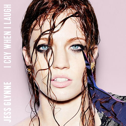 I Cry When I Laugh by Jess Glynne