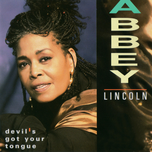Devil's Got Your Tongue by Abbey Lincoln