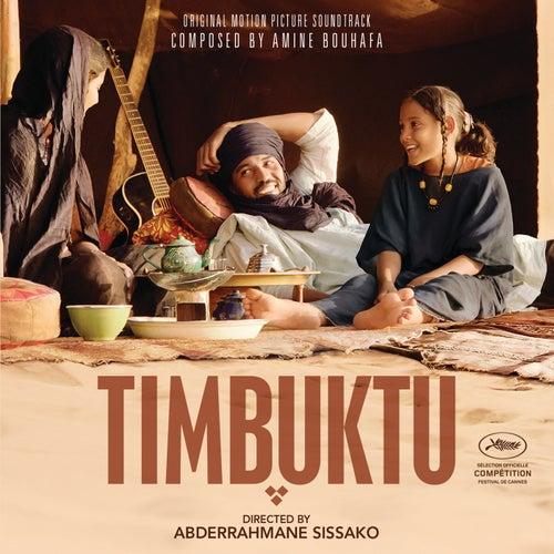 Timbuktu - Original Motion Picture Soundtrack von Amine Bouhafa