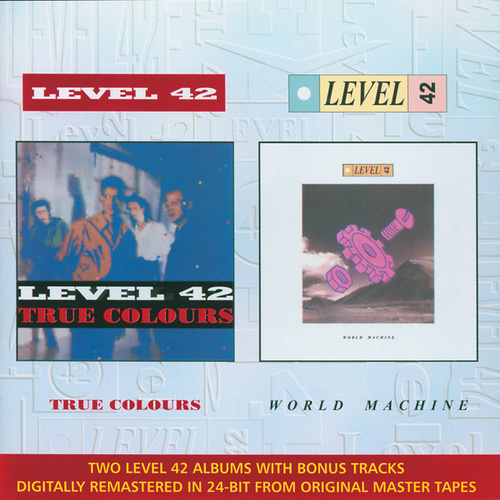 True Colours & World Machine by Level 42