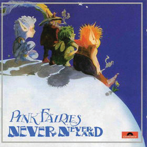 Neverneverland by The Pink Fairies