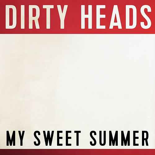 My Sweet Summer van The Dirty Heads