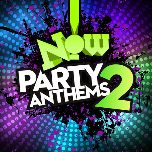 Now! Party Anthems 2 by Various Artists