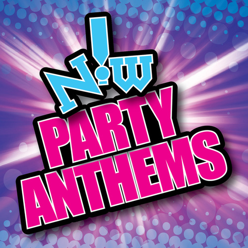 Now! Party Anthems by Various Artists