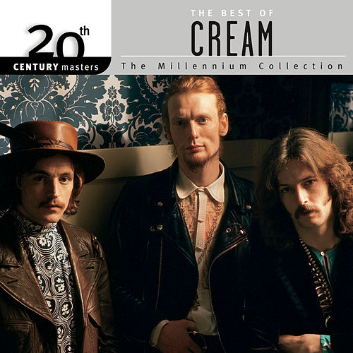 20th Century Masters: The Millennium Collection: Best Of Cream by Cream