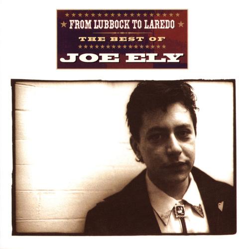 From Lubbock to Laredo de Joe Ely