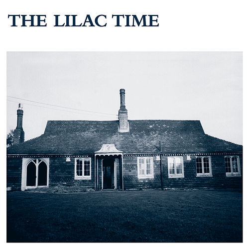 The Lilac Time by The Lilac Time