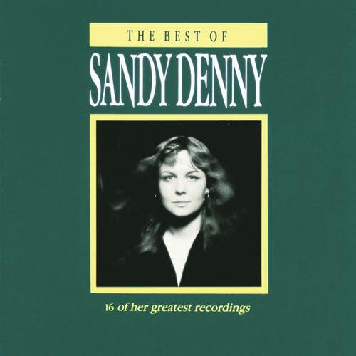 The Best Of Sandy Denny by Sandy Denny