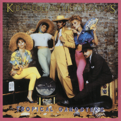 Tropical Gangsters de Kid Creole & the Coconuts
